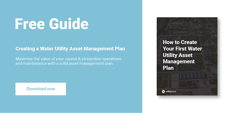 CTA Banner_How to Create Your First Water Utility Asset Management Plan_1-1