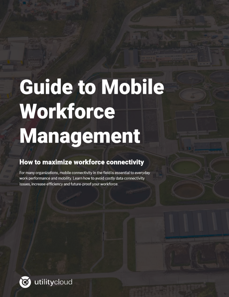 Guide to Mobile Workforce Management - Utility Cloud